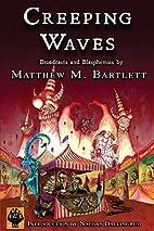 Creeping Waves by Matthew M. Bartlett