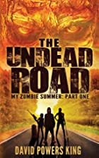 The Undead Road (My Zombie Summer) (Volume…