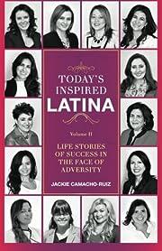 Today's Inspired Latina Volume II: Life…