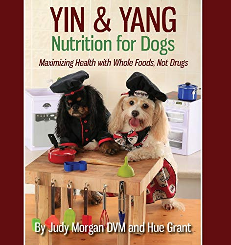 yin-yang-nutrition-for-dogs-maximizing-health-with-whole-foods-not-drugs