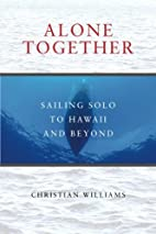 Alone Together: Sailing Solo to Hawaii and…