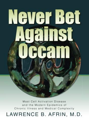 never-bet-against-occam-mast-cell-activation-disease-and-the-modern-epidemics-of-chronic-illness-and-medical-complexity
