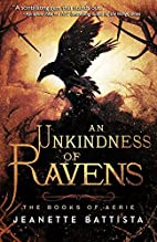 An Unkindness of Ravens (The Books of Aerie)…
