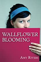 Wallflower Blooming by Amy Rivers