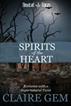 Spirits of the Heart (A Haunted Voices…