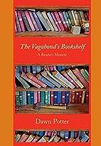 The Vagabond's Bookshelf: A Reader's Memoir…