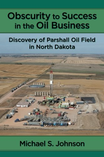 obscurity-to-success-in-the-oil-business-discovery-of-parshall-oil-field-in-north-dakota