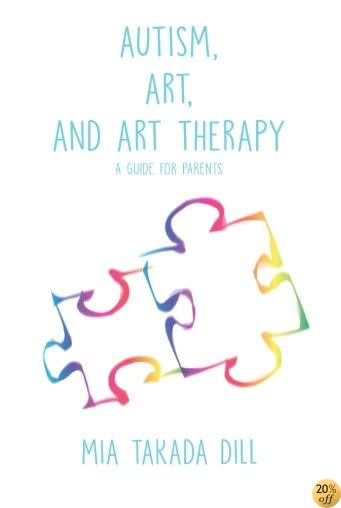 Autism, Art and Art Therapy: A guide for parents