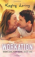 The Workation (Work Less, Play More) (Volume…