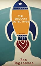 The Discount Detectives by Ben Unglesbee
