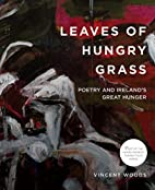 Leaves of Hungry Grass: Poetry and…
