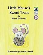 Little Mouse's Sweet Treat by Shana…