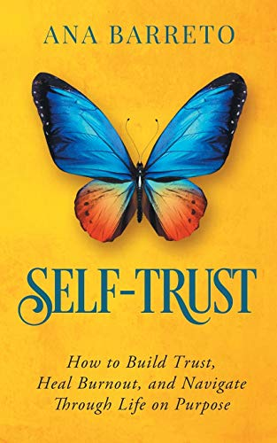 self-trust-how-to-build-trust-heal-burnout-and-navigate-through-life-on-purpose