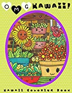 O.M.G. Kawaii: Kawaii Coloring Book: Kawaii,…