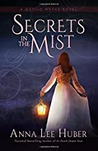 Secrets in the Mist by Anna Lee Huber