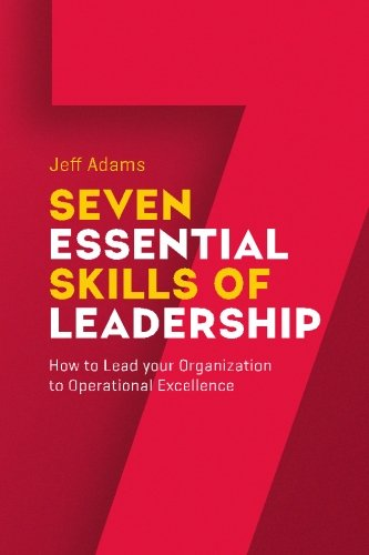 7-essential-skills-of-leardership-how-to-lead-you-organization-to-operational-excellence