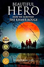 Beautiful Hero: How We Survived the Khmer…