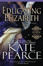 Educating Elizabeth (Diable Delamere Book 1)…
