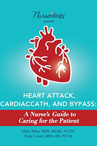 heart-attack-cardiac-cath-bypass-a-nurses-guide-to-caring-for-the-patient