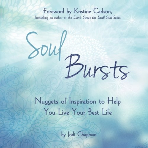 soul-bursts-nuggets-of-inspiration-to-help-you-live-your-best-life