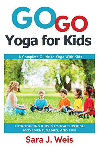 go-go-yoga-for-kids-a-complete-guide-to-yoga-with-kids