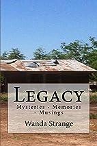 Legacy: Mysteries - Memories - Musings by…
