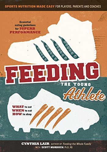 feeding-the-young-athlete-sports-nutrition-made-easy-for-players-parents-and-coaches
