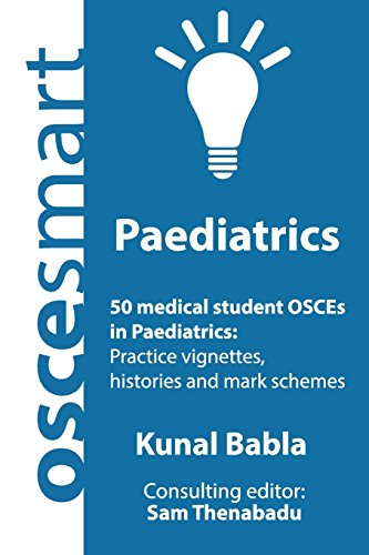 oscesmart-50-medical-student-osces-in-paediatrics-vignettes-histories-and-mark-schemes-for-your-finals