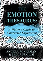The Emotion Thesaurus: A Writer's Guide to…