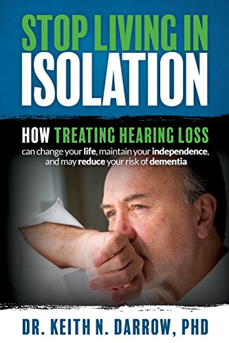 stop-living-in-isolation-how-treating-hearing-loss-can-change-your-life-maintain-your-independence-and-may-reduce-your-risk-of-dementia