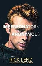 Impersonators Anonymous by Rick Lenz
