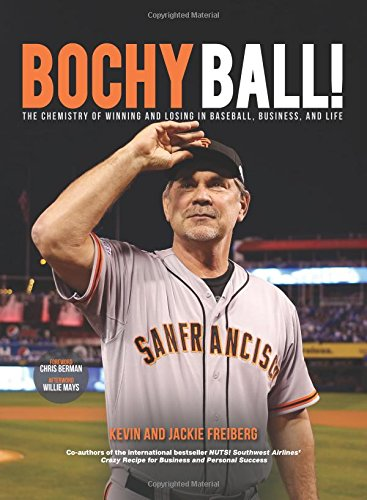 bochy-ball-the-chemistry-of-winning-and-losing-in-baseball-business-and-life