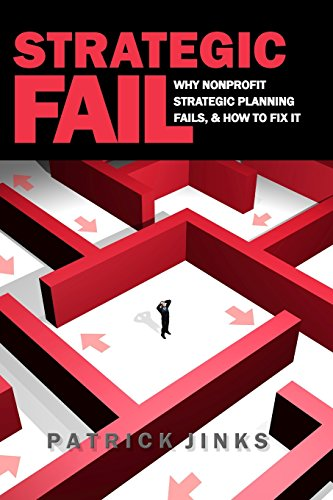 strategic-fail-why-nonprofit-strategic-planning-fails-and-how-to-fix-it