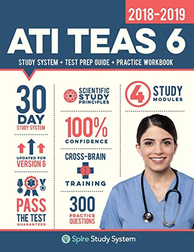ati-teas-6-study-guide-2018-2019-spire-study-system-ati-teas-vi-test-prep-guide-with-ati-teas-version-6-practice-test-review-questions-for-the-test-academic-skills-6th-edition-sixth-edition