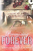 Promising Forever (Falling for a Rose) by…