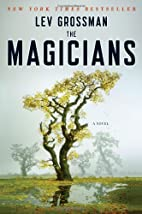 The Magicians: A Novel by Lev Grossman