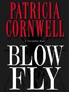 Blow Fly: Scarpetta (Book 12) (Kay…