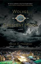 Wolves of the Crescent Moon by Yousef…