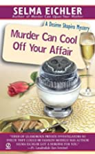 Murder Can Cool Off Your Affair (Desiree…