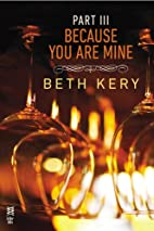 Because You Are Mine Part III: Because You…