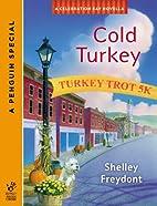 Cold Turkey by Shelley Freydont
