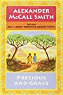 Precious and Grace: No. 1 Ladies' Detective Agency (17) (No. 1 Ladies' Detective Agency Series) - Alexander McCall Smith