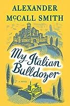 My Italian Bulldozer by Alexander McCall…