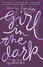 Girl in the Dark: A Memoir of a Life Without…