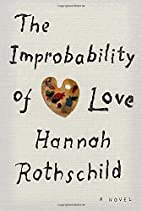 The Improbability of Love: A novel by Hannah…
