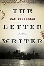 The Letter Writer: A novel by Dan Fesperman
