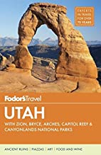 Fodor's Utah: with Zion, Bryce Canyon,…