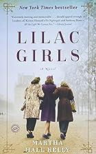 Lilac Girls: A Novel by Martha Hall Kelly