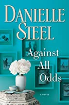 Against All Odds: A Novel by Danielle Steel