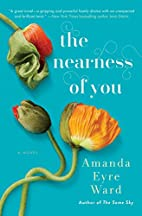 The Nearness of You: A Novel by Amanda Eyre…